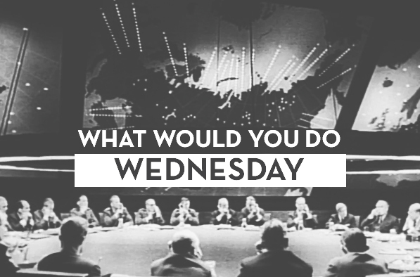 what would you do wednesday
