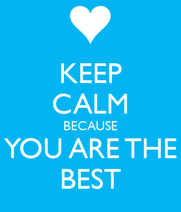 keep-calm-because-you-are-the-best-122