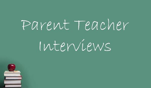 Parent Teacher Interviews
